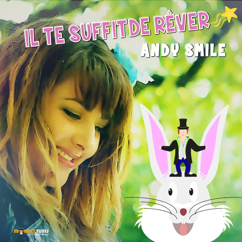 Il te suffit de rêver – ANDY SMILE